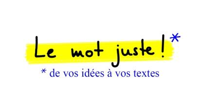 """Création du logo pour """"Le mot juste"""" (rédaction, aide à la rédaction et correction de textes) dans le cadre d'un stage de formation destiné à des porteurs de projet (en partenariat avec la BGE Ouest Audois)."""